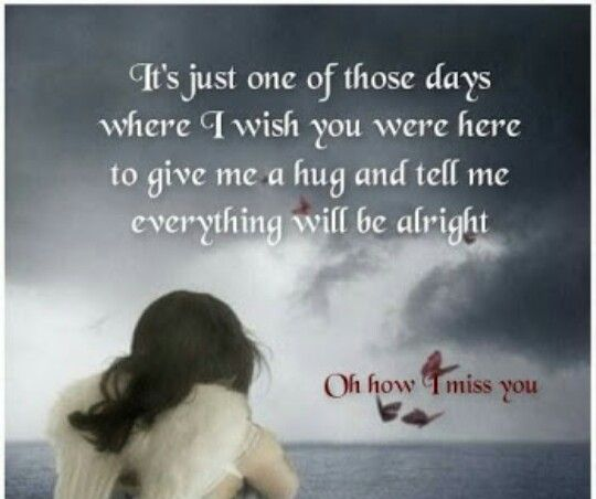 I Know You Would Have Been There To Protect Me Xx