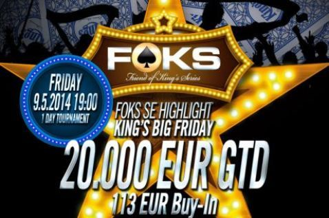 Friend of King's Series side event: 20k King's Big Friday. Please note: We are poker!
