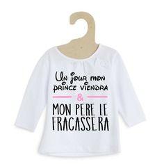 Un jour mon prince viendra... t-shirt fille 3 à 24 mois - 2 motifs au choix