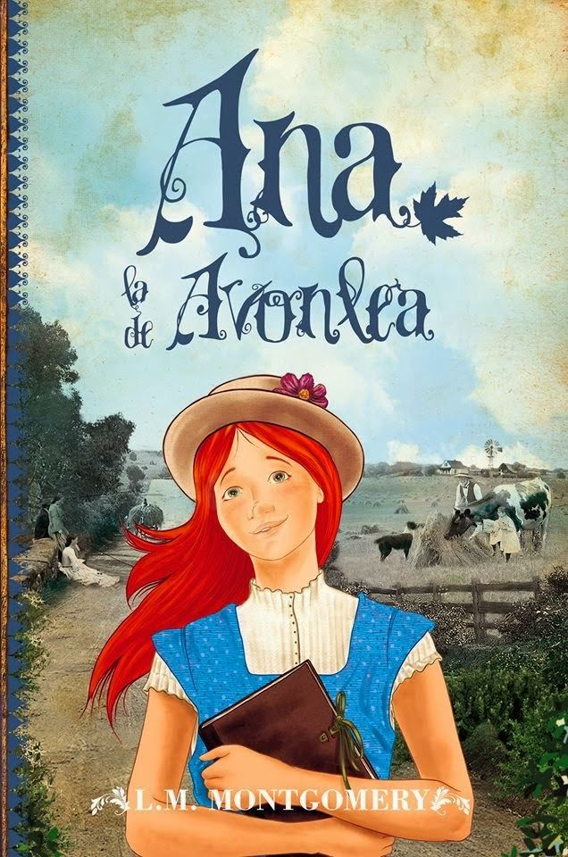 ANA LA DE AVONLEA, L.M. MONTGOMERY  http://bookadictas.blogspot.com/2014/09/serie-ana-la-de-las-tejas-verdes-lm.html