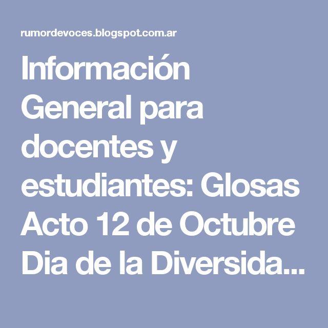 Información General para docentes y estudiantes: Glosas Acto 12 de Octubre Dia de la Diversidad Cultural