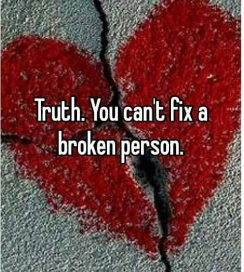 You can't fix a broken person