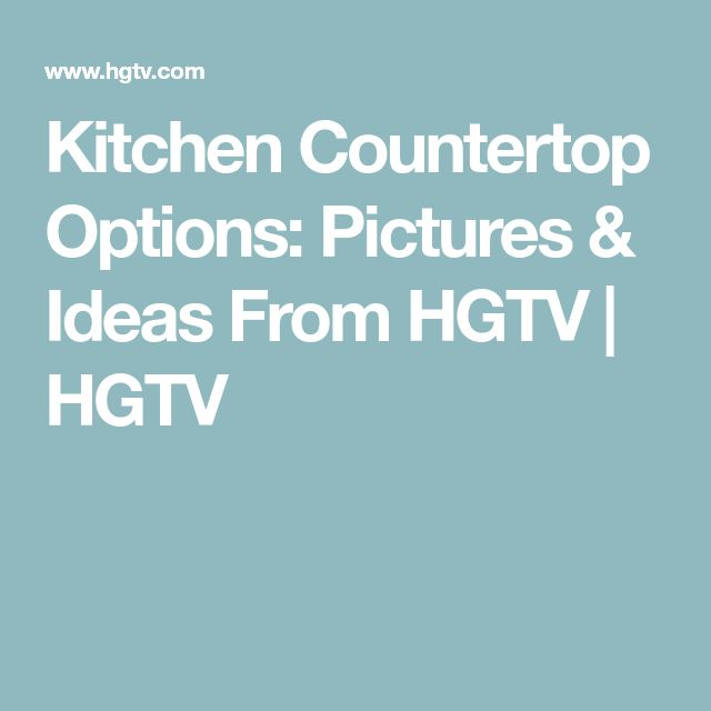 Kitchen Countertop Options: Pictures & Ideas From HGTV | HGTV