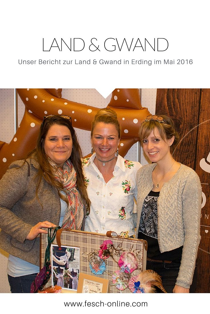 Unser Bericht zur Land & Gwand in Erding auf fesch-online.com