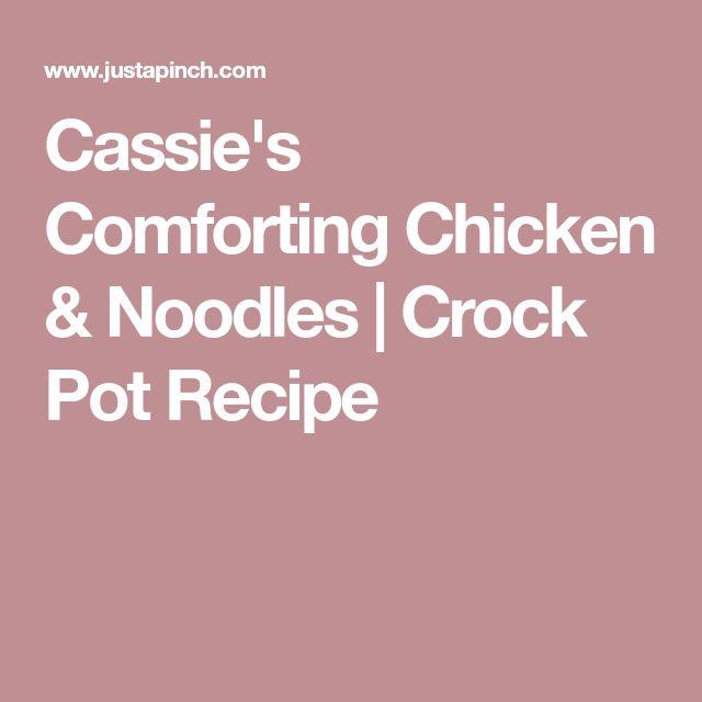 Cassie's Comforting Chicken & Noodles   Crock Pot Recipe