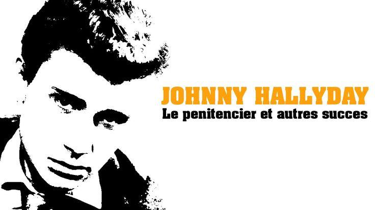 Johnny Hallyday - Le pénitencier et autres succès (Full Album / Album co...