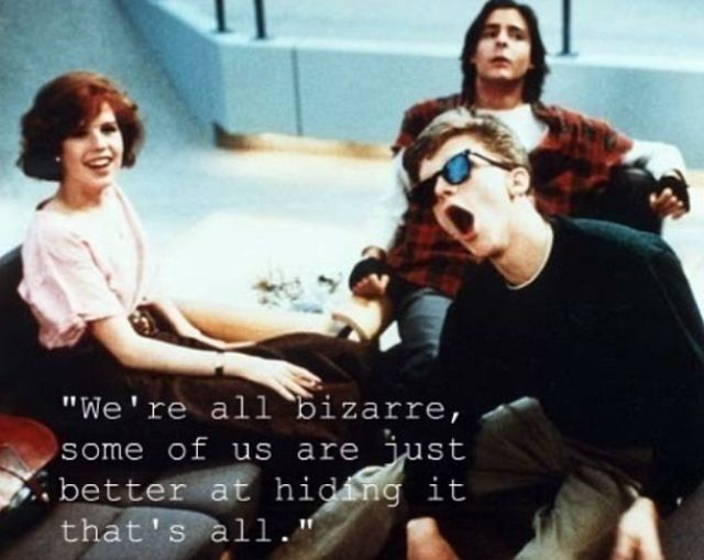 The Breakfast Club - One of my favorite quotes.