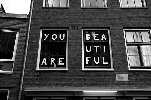 Window signs / You are beautiful / Message