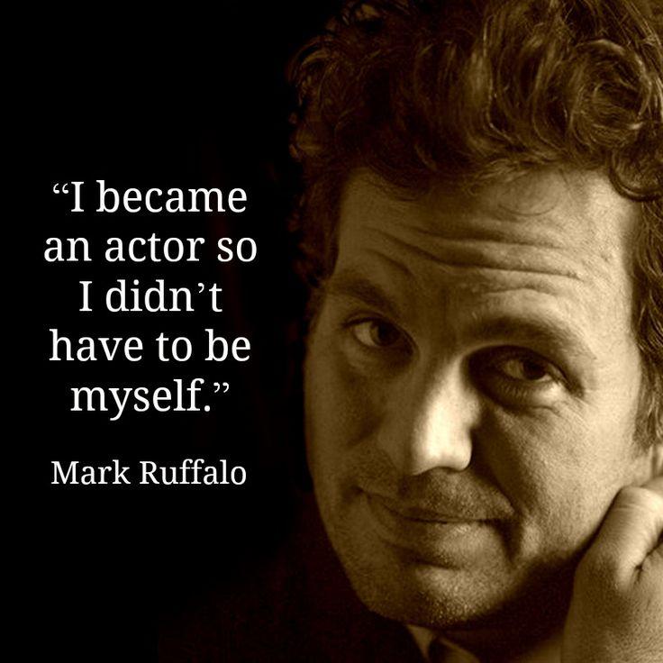Mark Ruffalo - Movie Actor Quote - Film Actor Quote   #markruffalo