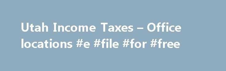 Utah Income Taxes – Office locations #e #file #for #free http://incom.remmont.com/utah-income-taxes-office-locations-e-file-for-free/  #income tax offices # Tax Commission office hours are Monday through Friday, 8:00 a.m. to 5:00 p.m. Closed Saturdays, Sundays, and legal holidays. The list below includes both Tax Commission office locations (Utah taxes) and IRS office locations (federal taxes). Remember that many services are available online at taxexpress.utah.gov . Click this icon below to…