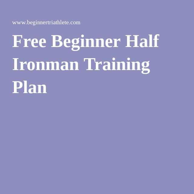 Free Beginner Half Ironman Training Plan