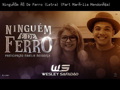 Ninguém é De Ferro (Letra) (Part Marília Mendonça) - Wesley Safadão | Letra da Música
