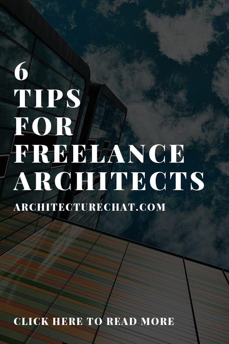 6 Tips For Freelance Architects Freelance Architect Architect Architecture