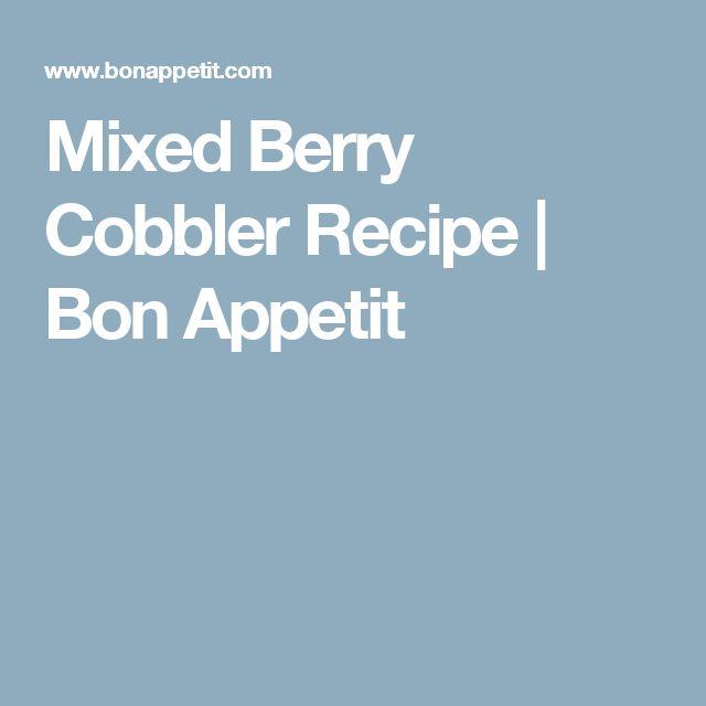 Mixed Berry Cobbler Recipe | Bon Appetit
