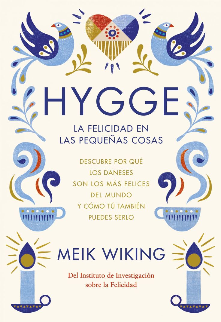 """""""HYGGE:LA FELICIDAD EN LAS PEQUEÑAS COSAS""""  Meik Wiking"""