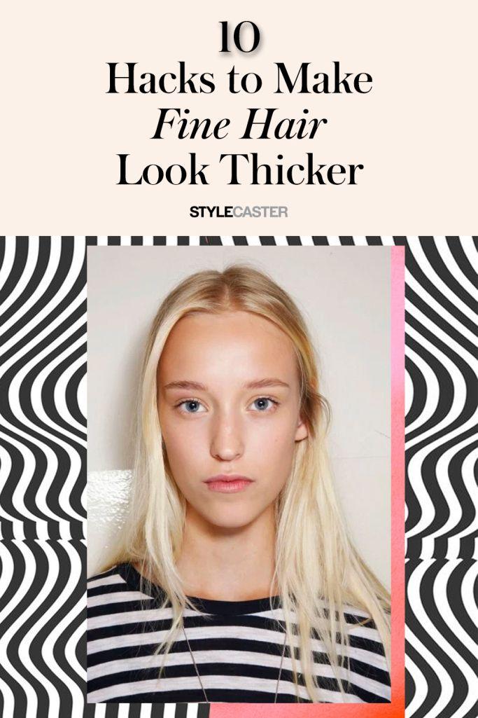 10 Tricks To Make Fine Hair Look Thicker Stylecaster In 2020 Fine Hair Fine Hair Tips Haircuts For Thin Fine Hair