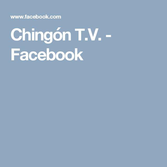 Chingón T.V. - Facebook