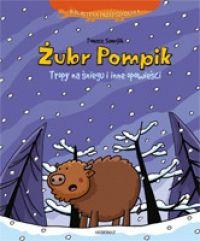 Żubr Pompik. Tropy na śniegu i inne opowieści