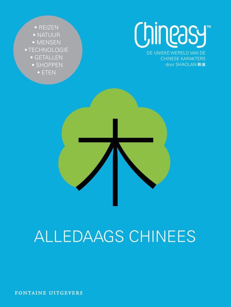 Chinees leren moeilijk? Dit boek maakt Chinese karakters eenvoudig toegankelijk! >> Chineasy  - Alledaags Chinees - Shaolan Hsueh -  Fontaine Uitgevers - 256 pag. - €24.95 - ISBN 9789059566804