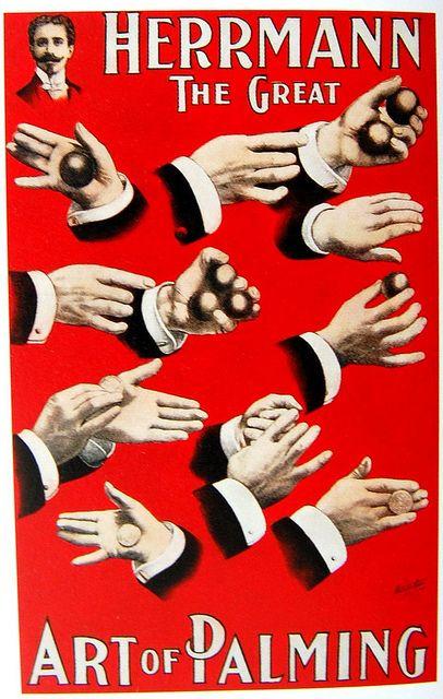 Sleight of hand - An illustration of Herrmann the Great Art of Palming in Magic, 1400s-1950s edited by Noel Daniel. Köln: Taschen, 2009.