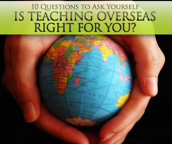 Is Teaching Overseas Right For You? 10 Questions to Ask Yourself