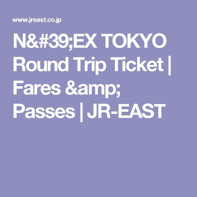 N'EX TOKYO Round Trip Ticket | Fares & Passes | JR-EAST