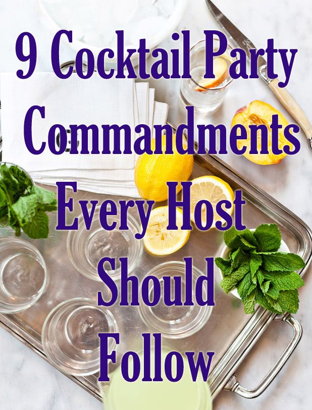 9 cocktail party commandments every host should follow.