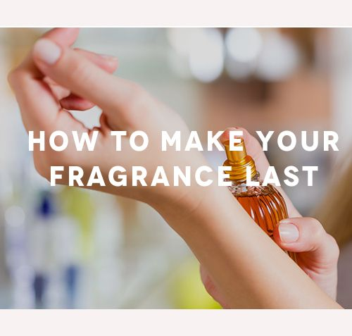 How to stop your perfume from vanishing throughout the day.