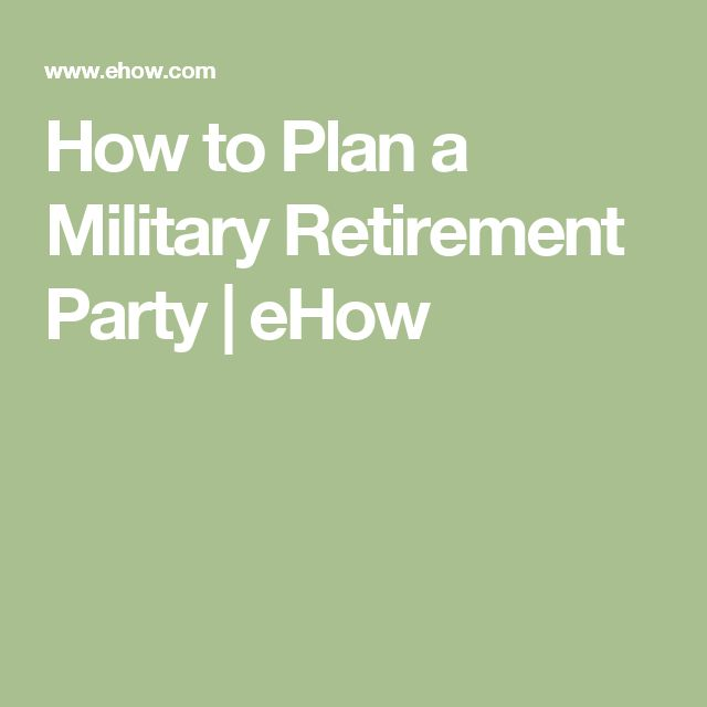 How to Plan a Military Retirement Party | eHow                                                                                                                                                                                 More