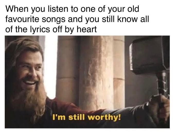 When You Listen To One Of Your Old Favourite Songs Lol Pics Memes Jokes Funny Pictures