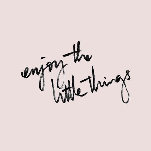I myself always want the big things in life. I eliminate the happiness in the little things, that can feel so good.