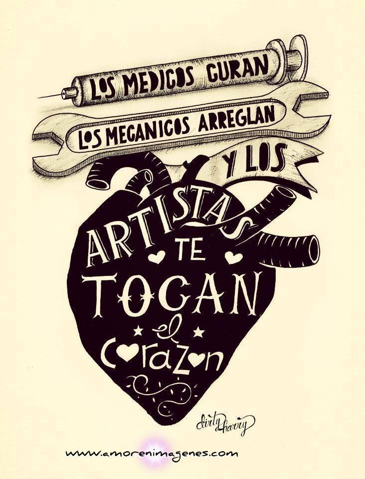 Amor-en-Imagenes.-Los-médicos-curan-los-mecanicos-arreglan-y-los-artistas-te-tocan-el-corazón..jpg 732×960 píxeles