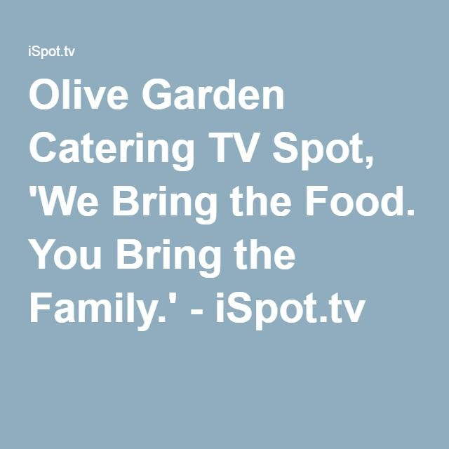 Olive Garden Catering TV Spot, 'We Bring the Food. You Bring the Family.' - iSpot.tv