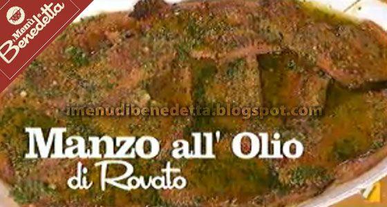 I Menu di Benedetta | Molto Bene: Manzo all Olio di Rovato