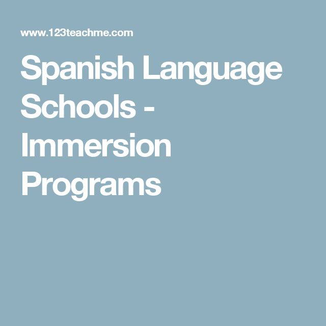 Spanish Language Schools - Immersion Programs