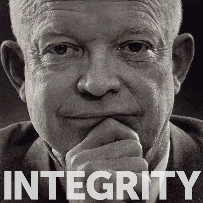 """""""The supreme quality for leadership is unquestionably integrity. Without it, no real success is possible, no matter whether it is on a football field, in an army, or in an office.""""    - Dwight D. Eisenhower"""