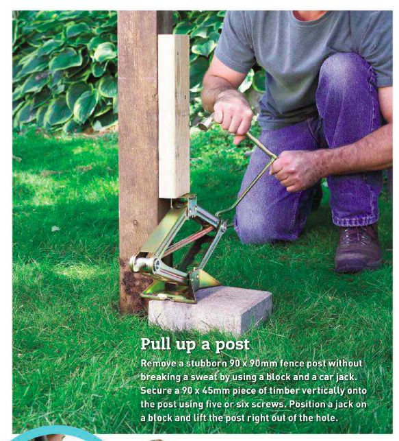 Pull up a post using a car jack and a short length of timber nailed on the side…