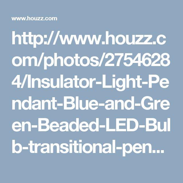 http://www.houzz.com/photos/27546284/Insulator-Light-Pendant-Blue-and-Green-Beaded-LED-Bulb-transitional-pendant-lighting