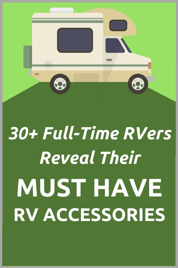 We interviewed over 30 full-time RVers to find the best RV accessories!