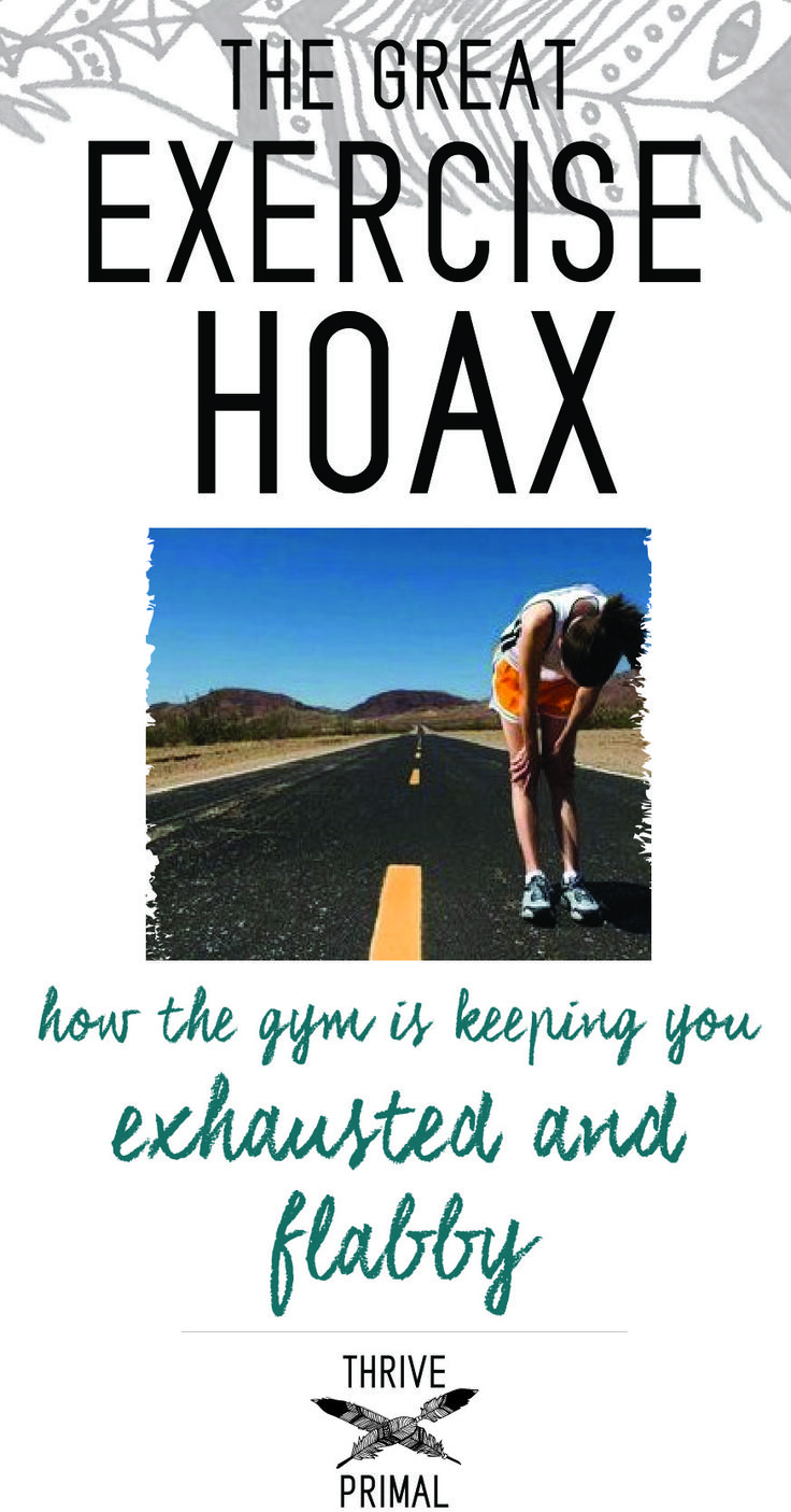 The Great Exercise Hoax: How the gym is keeping you exhausted and flabby. Stop stressing about weight loss and getting to the gym - learn to move out of love for your body instead!