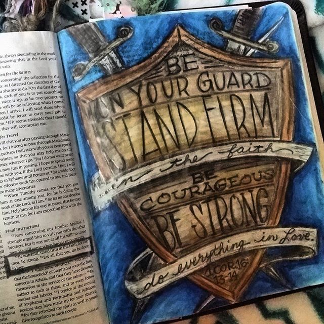 """""""Be on your guard; stand firm in the faith; be courageous; be strong. Do everything in love."""" 1 Corinthians 16:13-14 NIV #beonyourguard #standfirm #becourageous #bestrong #doeverythinginlove #biblejournaling #bibleart #paintinmybible #watercolor #pencil #watercolorcrayons #carandache"""