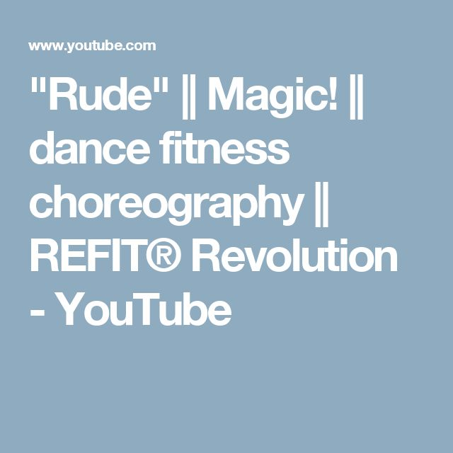"""Rude"" || Magic! || dance fitness choreography || REFIT® Revolution - YouTube"