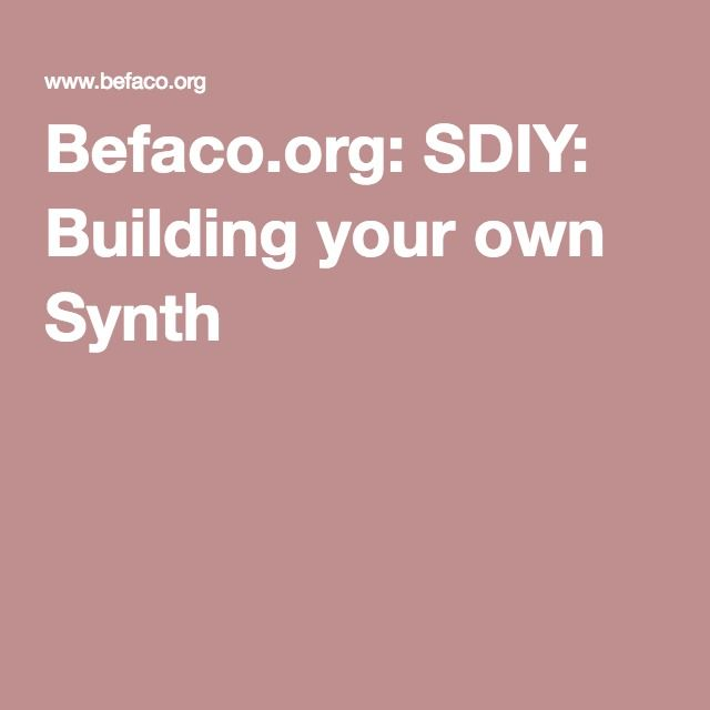 Befaco.org: SDIY: Building your own Synth
