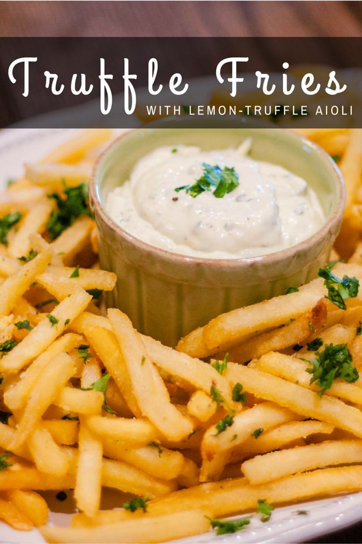 Addictive Truffle Fries with Lemon-Garlic Aioli