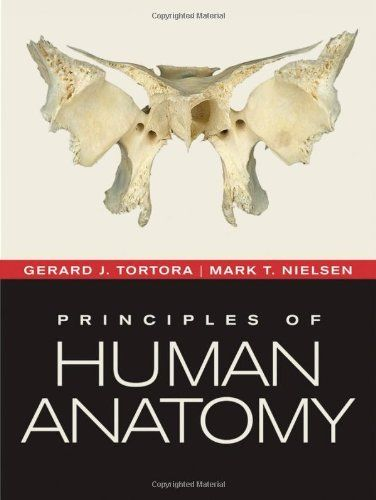 Principles of Human Anatomy by Gerard J. Tortora. $91.24. Edition - 12. Publisher: Wiley; 12 edition (December 7, 2010). Publication: December 7, 2010. 1056 pages. Author: Gerard J. Tortora