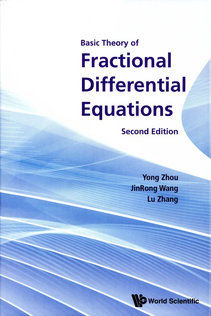 Basic theory of fractional differential equations / Yong Zhou, JinRong Wang, Lu Zhang.-- 2nd ed.-- New Jersey : World Scientific, 2017.
