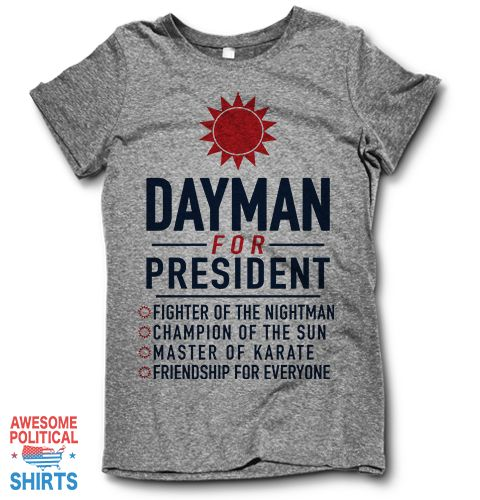 Dayman For President – Awesome Political Shirts ||| Men's XXL $27.95