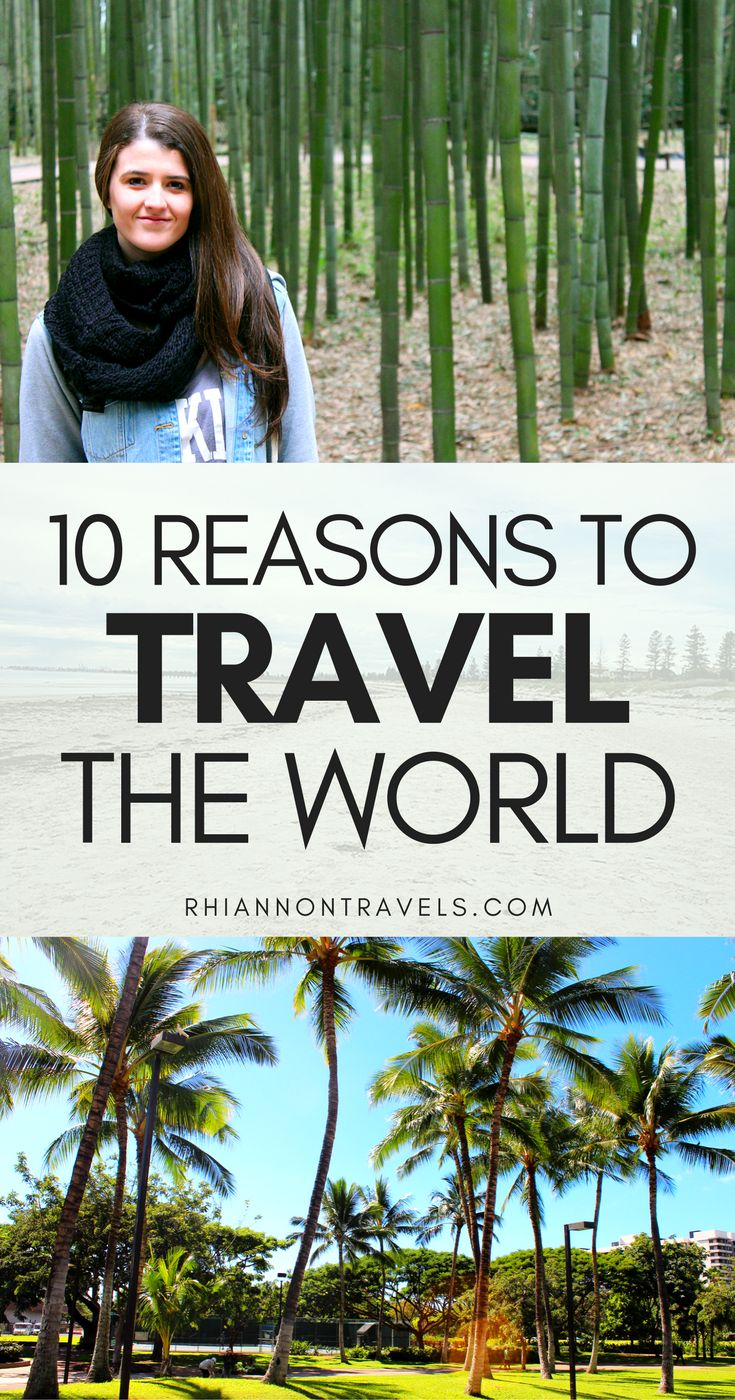 10 Reasons to Travel the World: How Travel Will Change Your Life