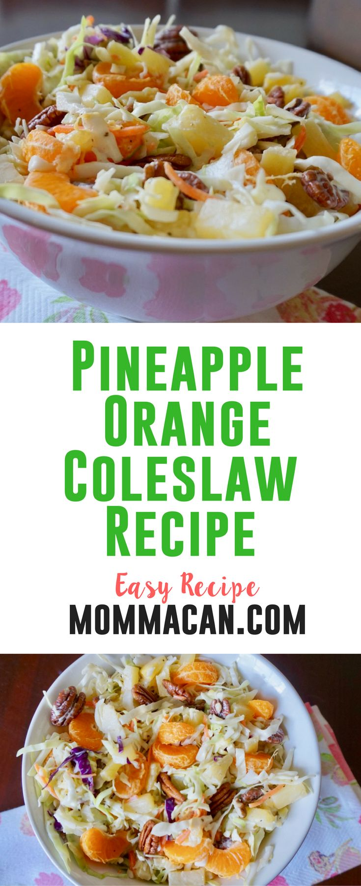 Coleslaw Recipe with Pineapple, Oranges and Crunchy Pecans! You are going to love this!