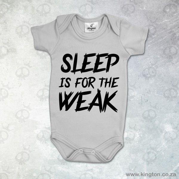 Sleep Is For The Weak - Grey babygrow for boys or girls #KingtonKustomKulture